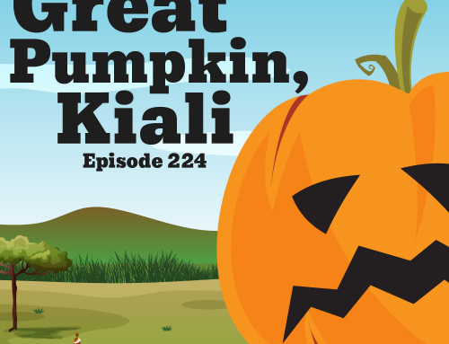 224-African Folklore: It's the Great Pumpkin, Kiali